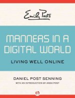 Emily Post's Manners in a Digital World: Living Well Online