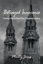 Betrayed Innocence: Catholicism Child and Member Harm, Protestantism Comparison