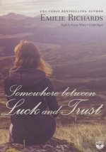 Somewhere Between Luck and Trust