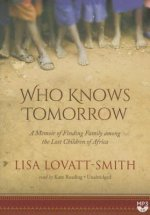 Who Knows Tomorrow: A Memoir of Family, Reimagined