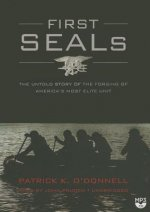 First Seals the Untold Story of the Forging of America S Most Elite Unit