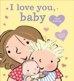 I Love You, Baby [Board Book]