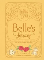 Beauty and the Beast: Belle's Library: A Collection of Quotes, Musings, and Notes of Inspiration