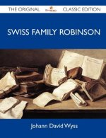 Swiss Family Robinson - The Original Classic Edition