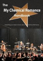 The My Chemical Romance Handbook - Everything You Need to Know about My Chemical Romance
