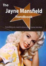 The Jayne Mansfield Handbook - Everything You Need to Know about Jayne Mansfield