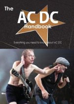 The AC DC Handbook - Everything You Need to Know about AC DC