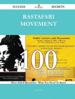 Rastafari Movement 100 Success Secrets - 100 Most Asked Questions on Rastafari Movement - What You Need to Know
