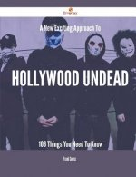 A New- Exciting Approach to Hollywood Undead - 106 Things You Need to Know