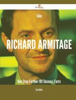 Take Richard Armitage One Step Further - 101 Success Facts