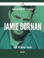 Get It All with This Extensive Jamie Dornan Guide - 52 Success Secrets
