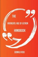The Avengers; Age of Ultron Handbook - Everything You Need to Know about Avengers; Age of Ultron