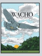 Wacho: The Band-Tailed Pigeon