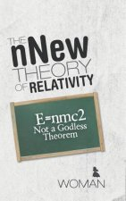 The Nnew Theory of Relativity: E=nmc2 Not a Godless Theorem