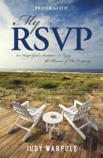My RSVP: To Accept God's Invitation to Enjoy the Pleasure of His Company