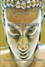Enlightenment Quotes & Passages to Awaken the Buddha Within