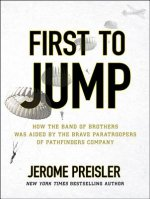First to Jump: How the Band of Brothers Was Aided by the Brave Paratroopers of Pathfinders Company