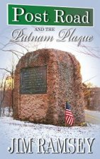 Post Road and the Putnam Plaque (Post Road Books Book 2)