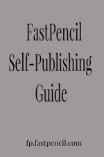 Fastpencil Publishing Guide