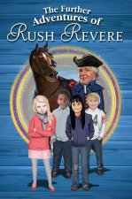 Untitled Rush Revere Boxed Set: Rush Revere and the Star-Spangled Banner, Rush Revere and the American Revolution, Rush Revere and the First Patriots,