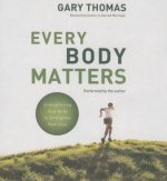 Every Body Matters: Strengthening Your Body to Stengthen Your Soul