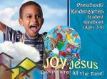 Vacation Bible School (VBS) 2016 Joy in Jesus Preschool/Kindergarten Student Handbook (Ages 3-5): Everywhere! All the Time!