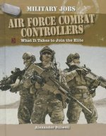 Air Force Combat Controllers: What It Takes to Join the Elite
