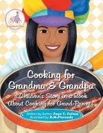 Cooking for Grandma & Grandpa a Children's Story in a Book about Cooking for Grand-Parents