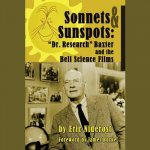 Sonnets & Sunspots: Dr. Research Baxter and the Bell Science Films