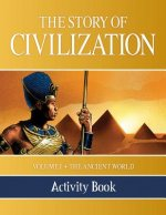 The Story of Civilization Activity Book: Volume I - The Ancient World