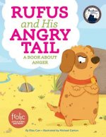 Rufus and His Angry Tail: Frolic First Faith