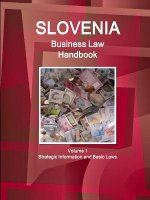 Slovenia Business Law Handbook Volume 1 Strategic Information and Basic Laws