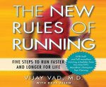 The New Rules of Running: Five Steps to Run Faster and Longer for Life