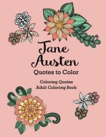 Jane Austen Quotes to Color: Coloring Book Featuring Quotes from Jane Austen
