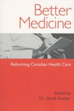 Better Medicine: Reforming Canadian Health Care