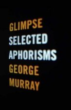 Glimpse: Selected Aphorisms