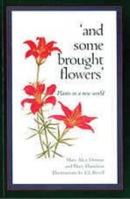And Some Brought Flowers: Plants in a New World