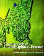 Creative Arts in Interdisciplinary Practice: Inquiries for Hope and Change