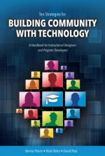 Ten Strategies for Building Community with Technology: A Handbook for Instructional Designers and Program Developers