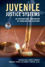 Juvenile Justice Systems: An International Comparison of Problems and Solutions