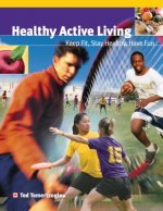 Healthy Active Living: Keep Fit, Stay Healthy, Have Fun