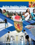 Active Healthy Living: Physical Education in Nova Scotia