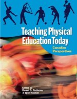 Teaching Physical Education Today: Canadian Perspectives