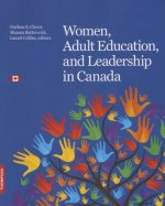 Women, Adult Education, and Leadership in Canada: Inspiration. Passion. Commitment.