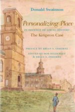 Personalizing Place: The Defence of Local History: The Kingston Case