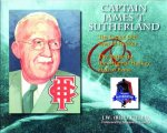 Captain James T. Sutherland: The Grand Old Man of Hockey & the Battle for the Original Hockey Hall of Fame