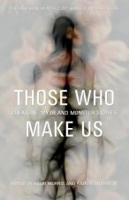 Those Who Make Us: Creature, Myth and Monster Stories