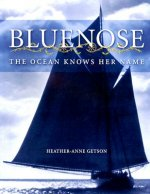 Bluenose: The Ocean Knows Her Name