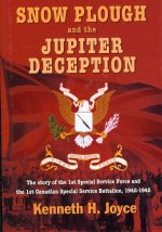 Snow Plough and the Jupiter Deception: The True Story of the 1st Special Service Force