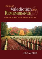 Words of Valediction and Remembrance: Canadian Epitaphs of the Second World War